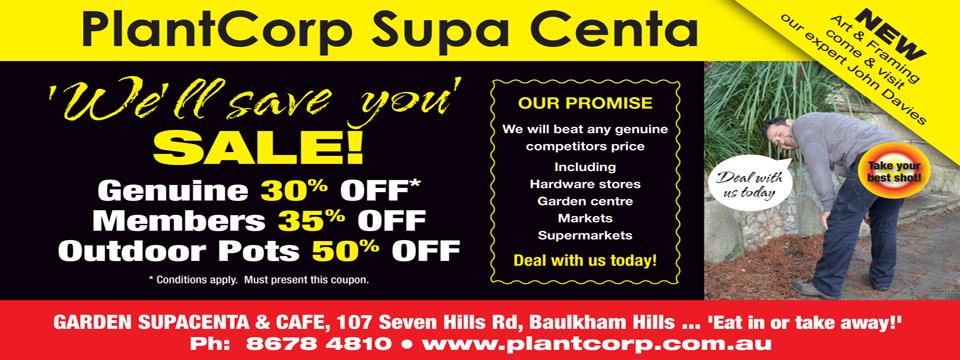 PlantCorp Supa Centa 'We'll save you' SALE!